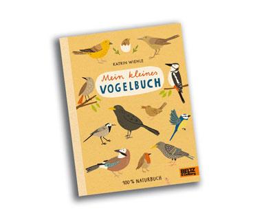 mein kleines vogelbuch - beltz naturbuch